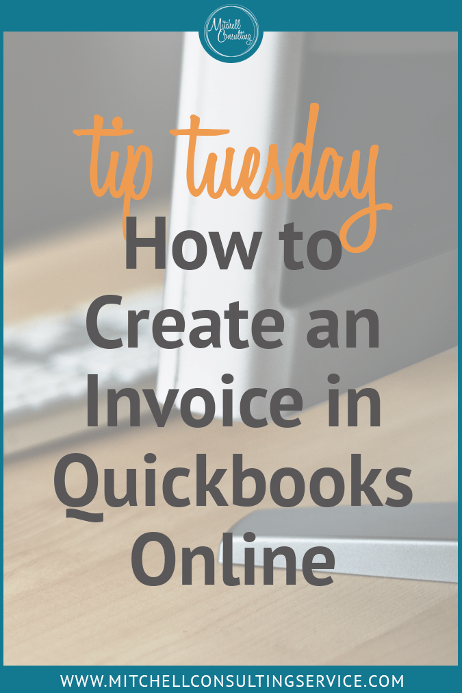 Tuesday Tips: How to Create an Invoice in Quickbooks Online