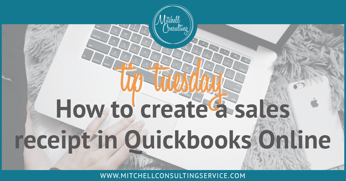 tuesday tips how to create a sales receipt in quickbooks online