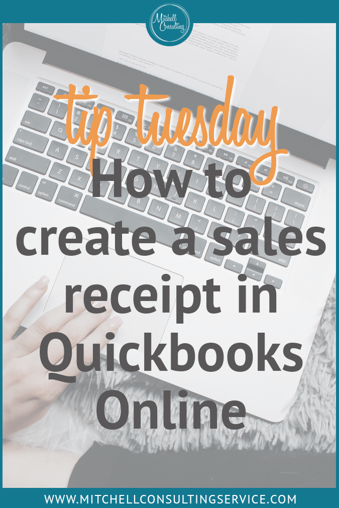 Tuesday Tips: How to create a sales receipt in Quickbooks Online